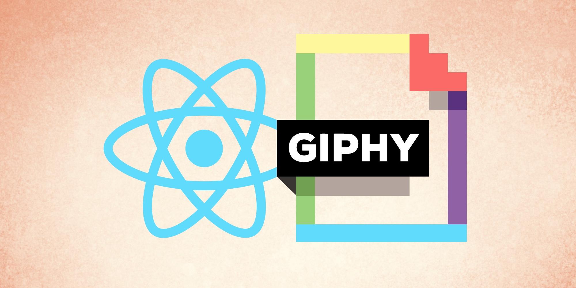⚛ Учебное пособие по Giphy API: как сгенерировать анимированный текст в формате GIF с помощью ReactJS